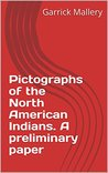 Pictographs of the North American Indians. A preliminary paper