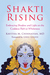 Shakti Rising: Embracing Shadow and Light on the Goddess Path to Wholeness
