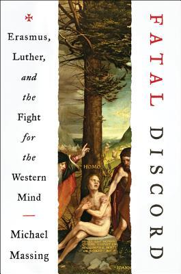 Erasmus, Luther, and the Fight for the Western Mind (mp3 chapters) - Michael Massing
