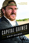 Capital Gaines: Smart Things I Learned Doing Stupid Stuff
