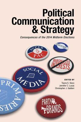 Political Communication & Strategy: Consequences of the 2014 Midterm Elections