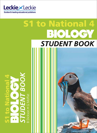 Secondary Biology: S1 to National 4 Student Book: Billy Dickson, Graham Moffat and Leckie Leckie