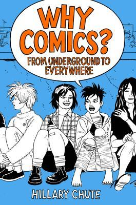 Download or Read Online Why Comics?: From Underground to Everywhere
