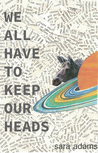 We All Have to Keep Our Heads