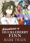 Manga Classics: Adventures of Huckleberry Finn