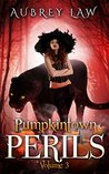 Pumpkintown Perils Volume 3: Journey into Jagged Wood