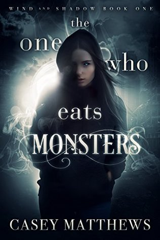 The One Who Eats Monsters (Wind and Shadow, #1)