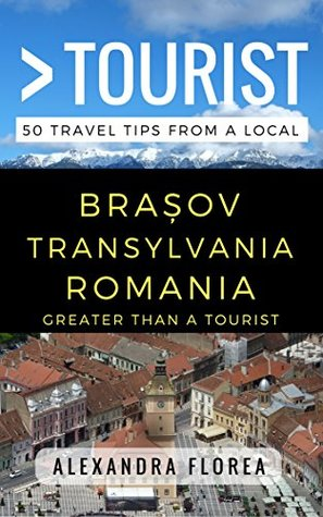 Greater Than a Tourist – Brosov Romania: 50 Travel Tips from a Local