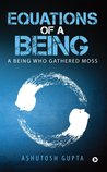 Equations of a Being by Ashutosh Gupta