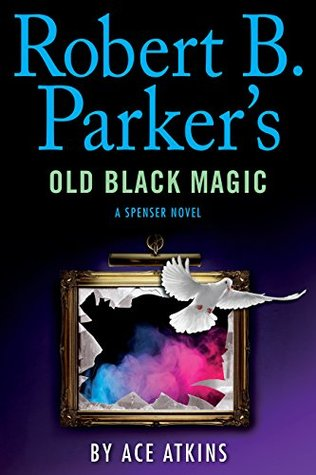 Robert B. Parker's Old Black Magic - Ace Atkins & Robert B. Parker