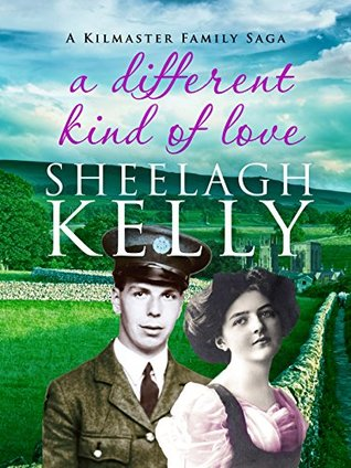 A Different Kind of Love (Kilmaster Family Sagas Book 3)