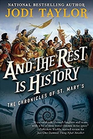 And the Rest is History by Jodi Taylor
