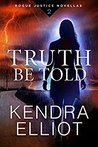 Truth Be Told (Rogue Justice #2)