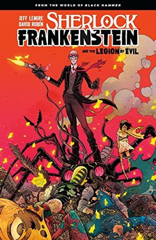 Sherlock Frankenstein and the Legion of Evil: From The World of Black Hammer