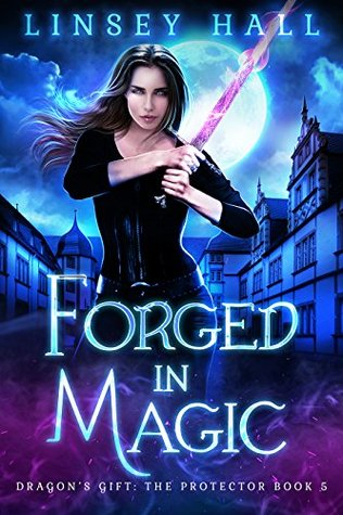 Forged in Magic (Dragon's Gift: The Protector, #5)