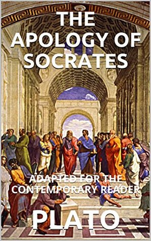 The Apology of Socrates: Adapted for the Contemporary Reader
