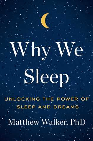 Why We Sleep: Unlocking the Power of Sleep and Dreams