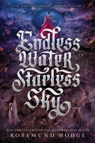 Endless Water, Starless Sky (Bright Smoke, Cold Fire, #2)