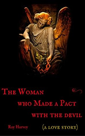 The Woman who Made a Pact with the Devil: A Love Story