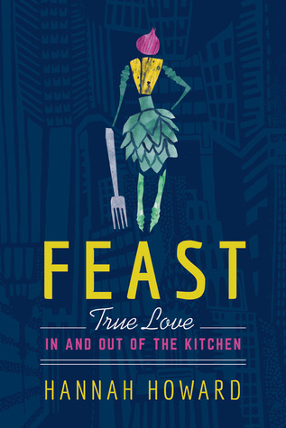 Feast: True Love in and out of the Kitchen