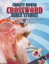 Crossword Bible Studies - Top 40 Classic Songs in Psalms by Christy Bower