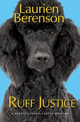 Ruff Justice (Melanie Travis Canine Mystery)