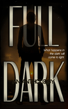 FULL DARK: An Ant...