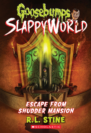 Escape From Shudder Mansion (Goosebumps SlappyWorld, #5)