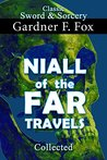 Niall of the Far Travels Collected by Gardner F. Fox