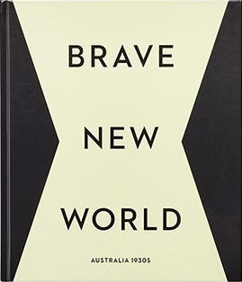 Brave new world: Australia 1930s