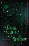 Along Came a Spider (Legends Chronicles, #1)
