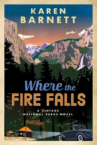 Where the Fire Falls (Vintage National Parks, #2)