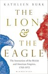 The Lion and the Eagle: The Interaction of the British and American Empires 1783-1972
