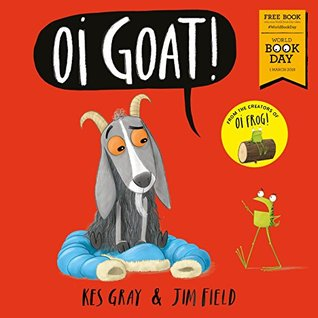 Oi Goat!: World Book Day 2018