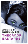 Theory of Bastards by Audrey Schulman