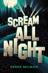 Scream All Night by Derek Milman