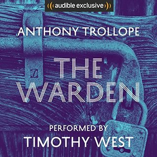 The Warden, Chronicles of Barsetshire 1 - Anthony Trollope