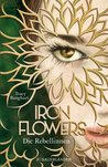 Iron Flowers - Die Rebellinnen by Tracy Banghart