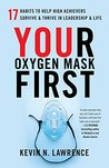 Your Oxygen Mask First by Kevin N. Lawrence