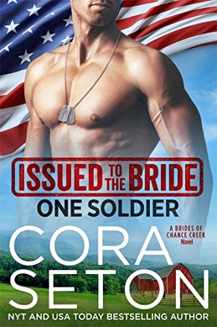 Issued to the Bride One Soldier (Brides of Chance Creek, Book 5) - Cora Seton