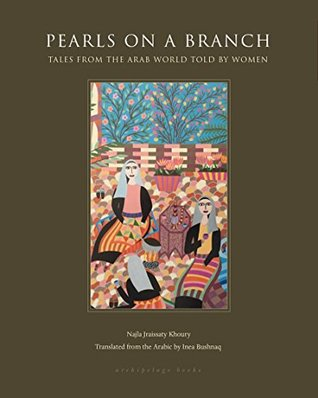 Pearls on a Branch: Arab Stories Told by Women