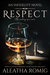 Respect (Infidelity, #6) by Aleatha Romig
