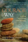 The Courage Way by The Center for Courage & Re...