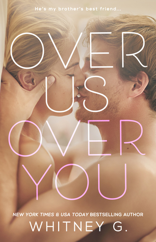 Over Us, Over You - Whitney G