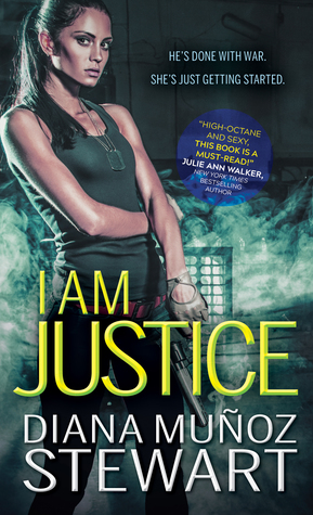 I Am Justice (Band of Sisters, #1)