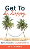 Get To Be Happy by Ted Larkins