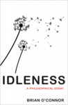 Idleness by Brian O'Connor