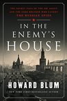In the Enemy's House by Howard Blum