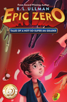 Epic Zero: Tales of a Not-So-Super 6th Grader (Epic Zero, #1)