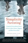 Book cover for Simplicity Parenting: Using the Extraordinary Power of Less to Raise Calmer, Happier, and More Secure Kids